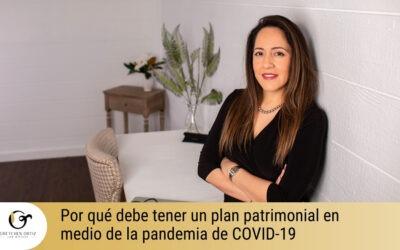 Por qué debe tener un plan patrimonial en medio de la pandemia de COVID-19