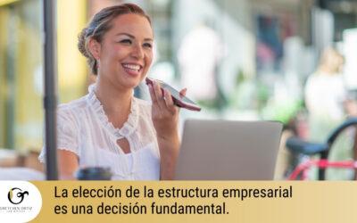 La elección de la estructura empresarial es una decisión fundamental.